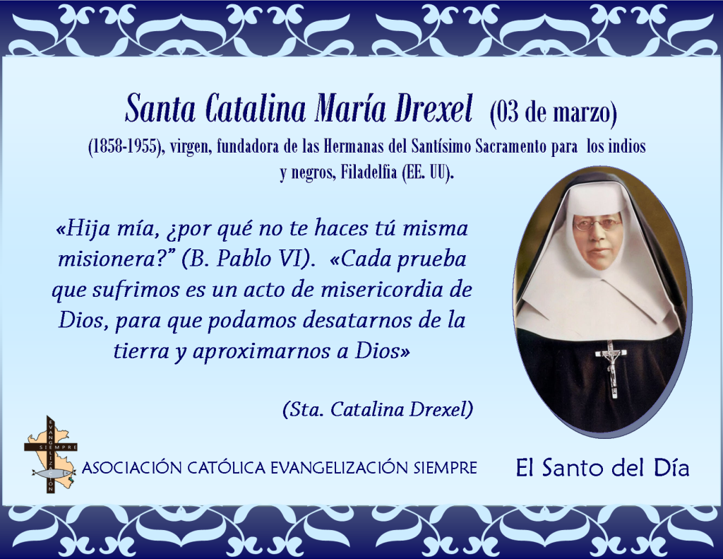 03 marzo Santa Catalina María Drexel