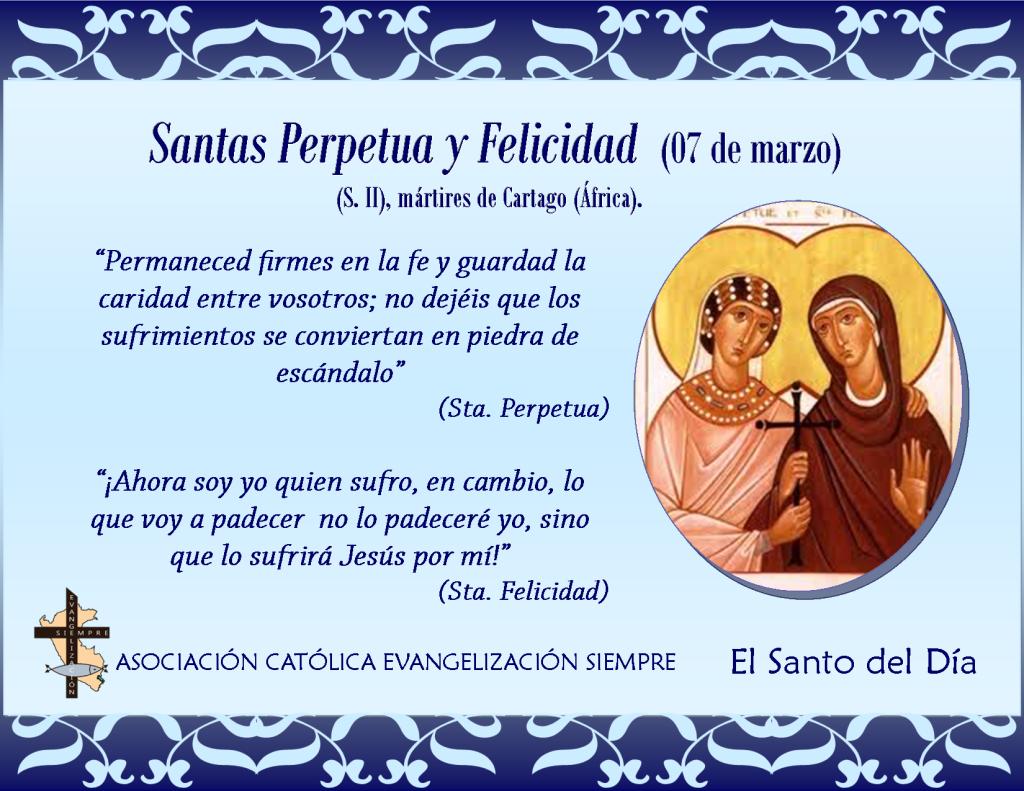 07 marzo Santas Perpetua y Felicidad