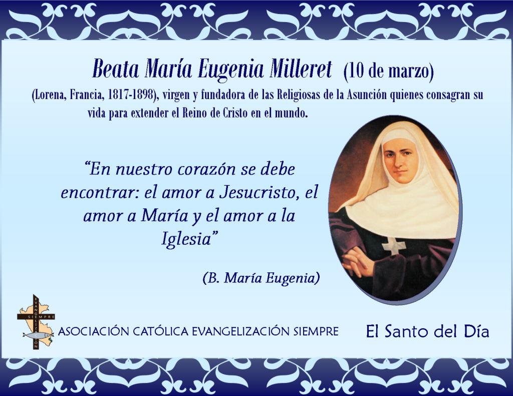 10 marzo Beata María Eugenia Milleret