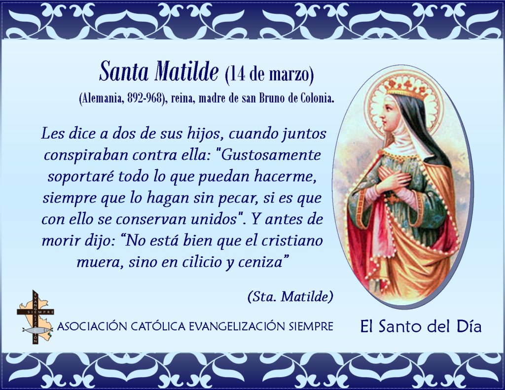 14 marzo Santa Matilde