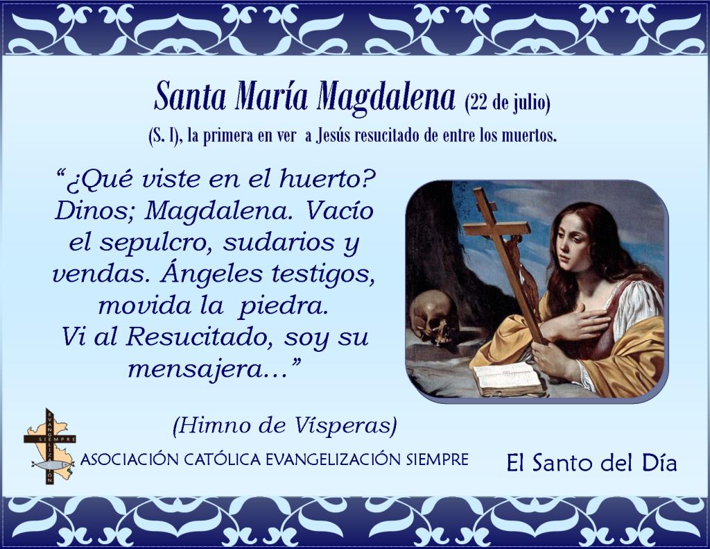 22 de julio Santa María Magdalena