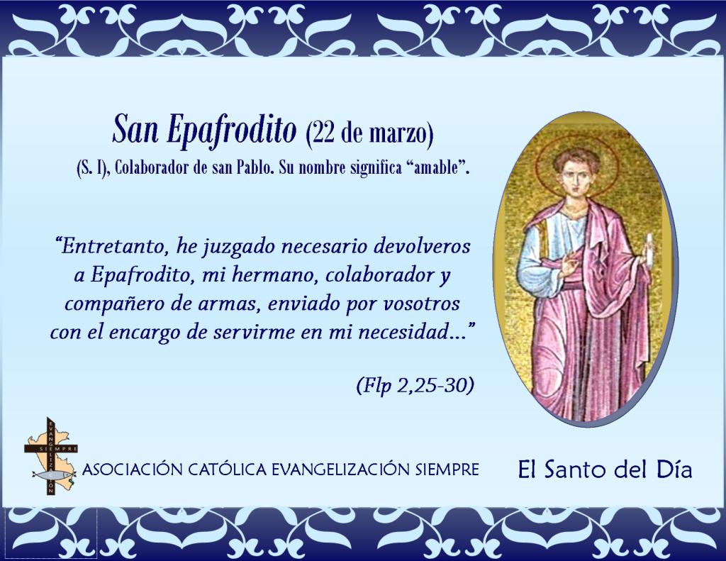 22 de marzo San Epafrodito