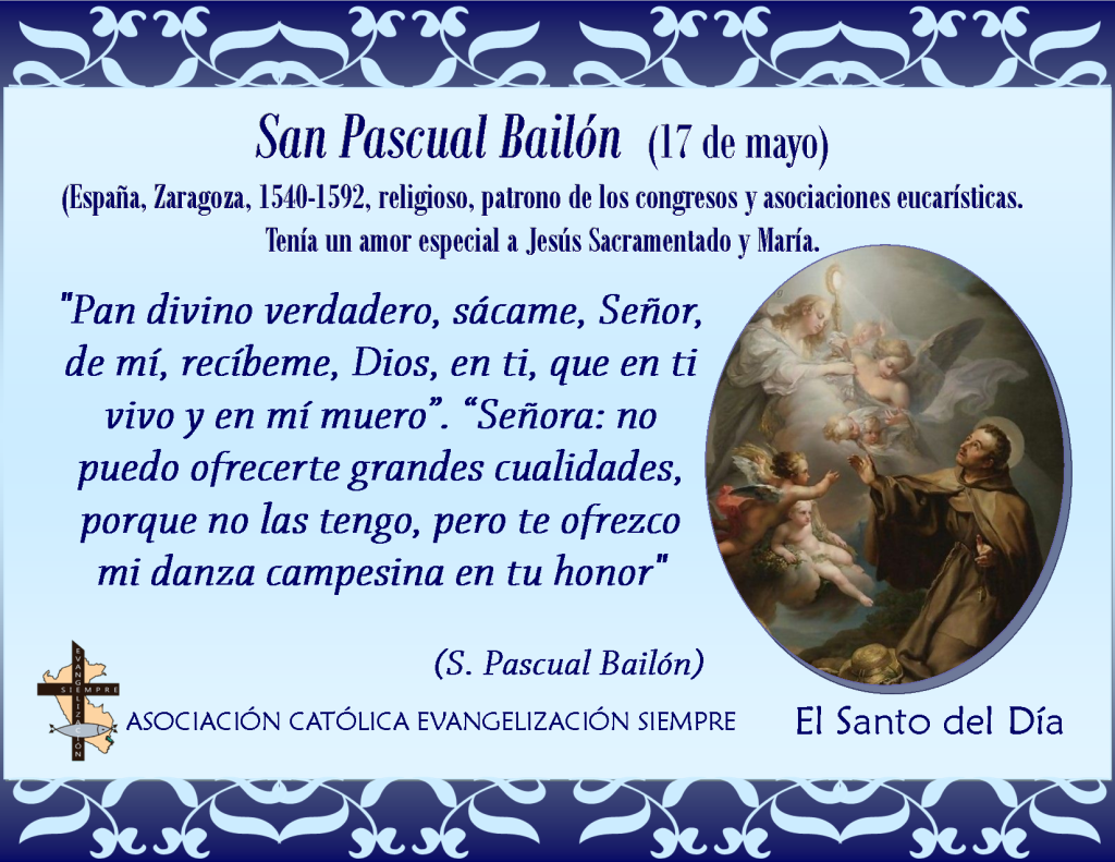 17 de mayo San Pascual Bailón