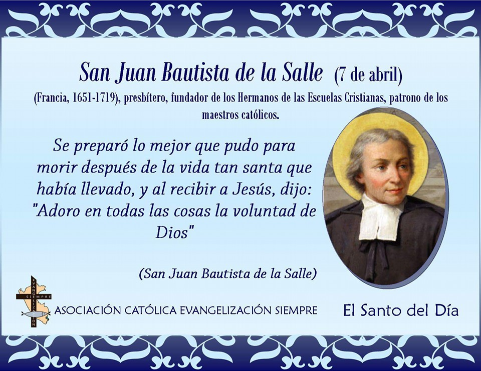 7 abril San Juan Bautista de la Salle