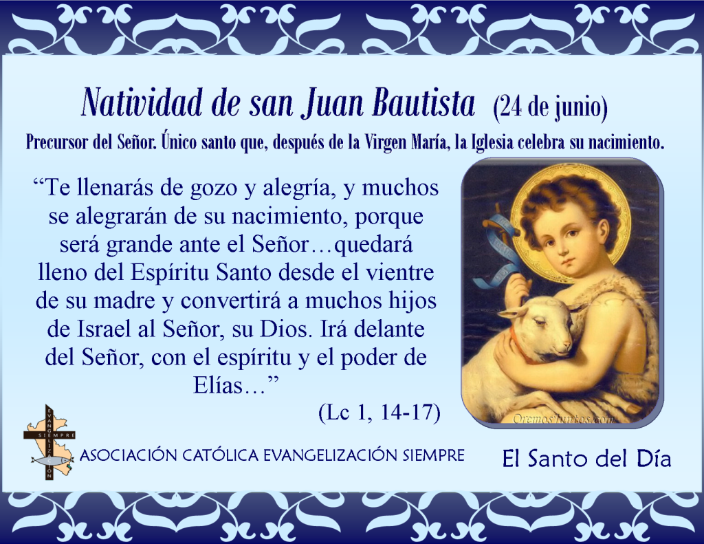 24 de junio La natividad de San Juan Bautista